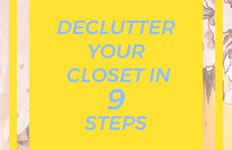 Declutter Your Closet in 9 Steps / MaegankJohnson Blog